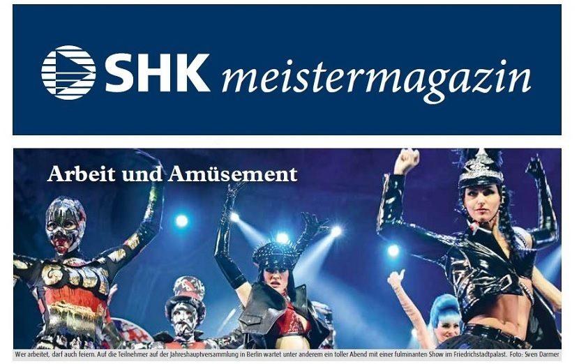 SHKmeistermagazin: Wer arbeitet darf auch feiern. Auf die Teilnehmer unserer Jahreshauptversammlung wartet unter anderem ein toller Abend mit einer fulminanten Show im Friedrichstadtpalast. Foto: Sven Darmer